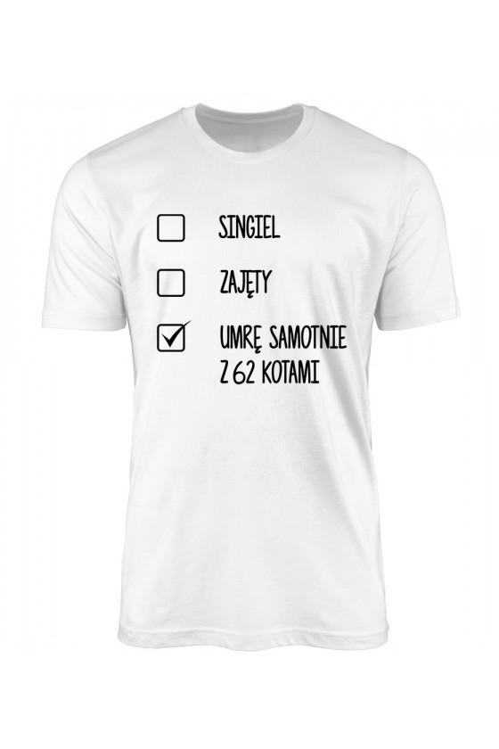 Koszulka Męska Singiel Zajęty Umrę Samotnie Z 62 Kotami