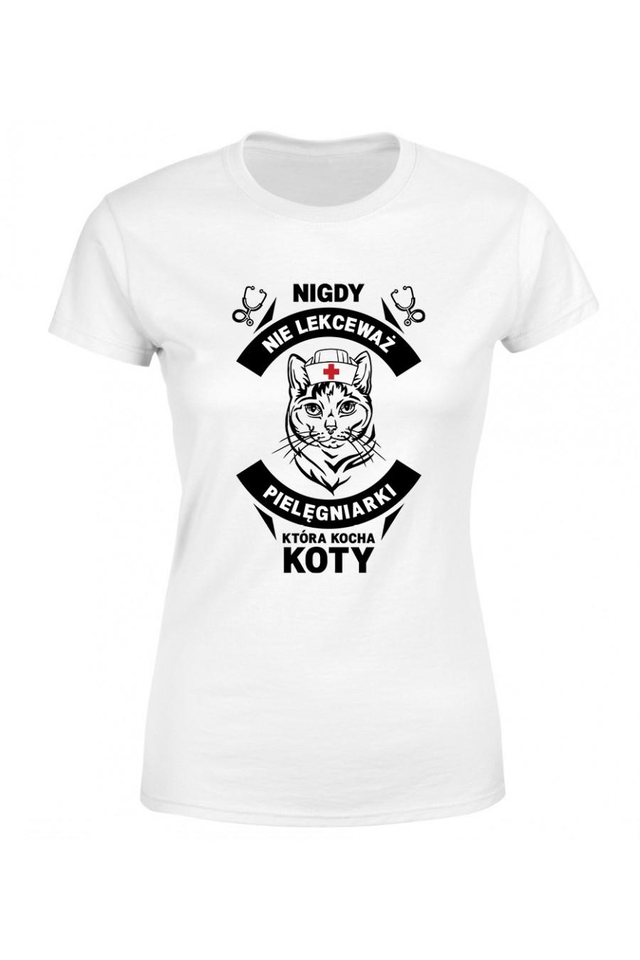 Koszulka Damska Nigdy Nie Lekceważ Pielęgniarki Która Kocha Koty