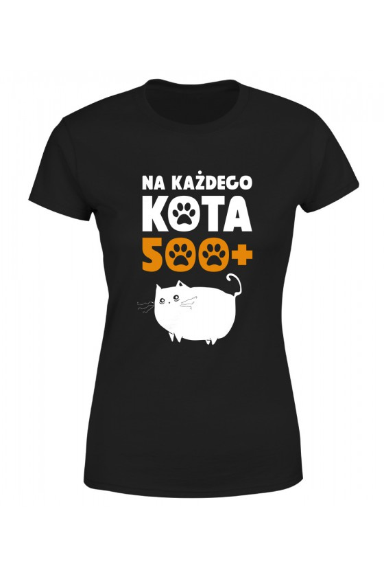 Koszulka Damska Na Każdego Kota 500+