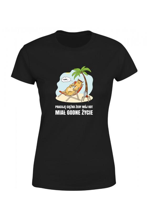Koszulka Damska Ciężko Pracuję Żeby Mój Kot Miał Godne Życie