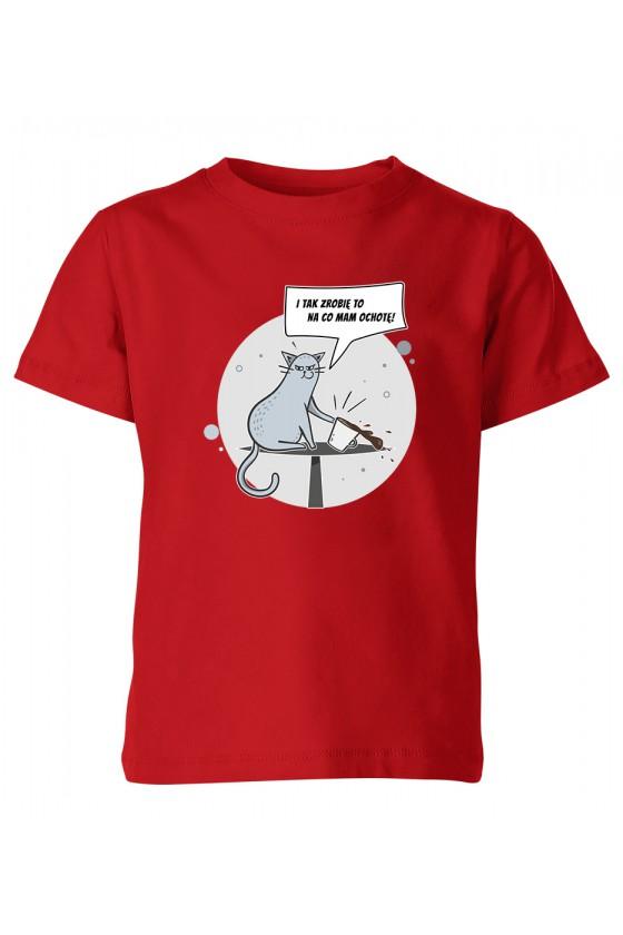 Koszulka Dziecięca I Tak Zrobię To Na Co Mam Ochotę