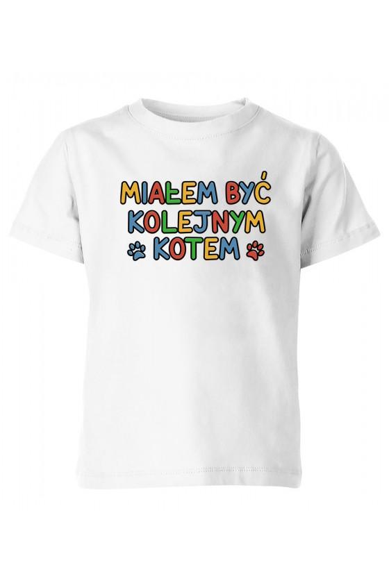 Koszulka Dziecięca Miałem Być Kolejnym Kotem
