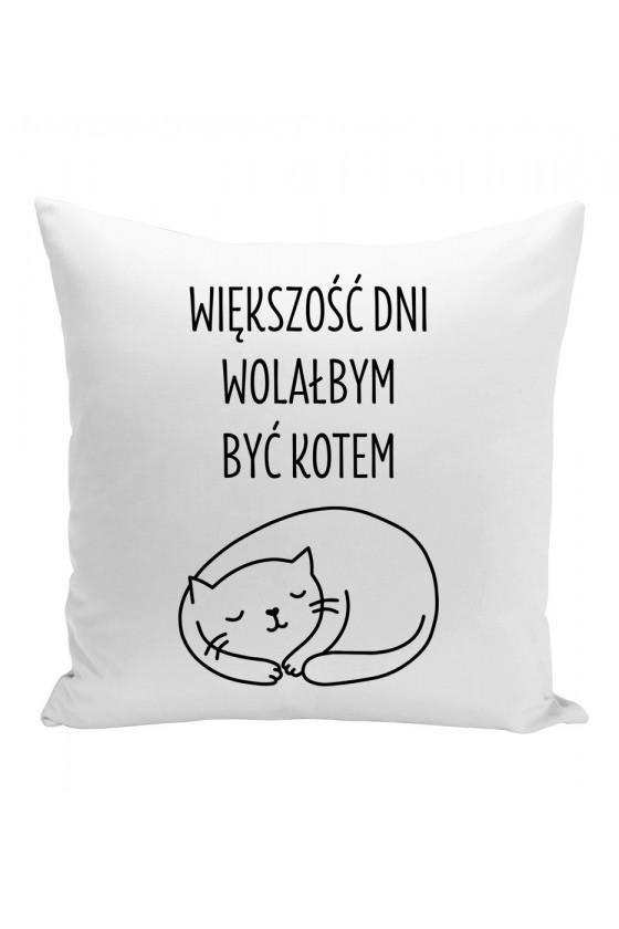Poduszka Większość Dni Wolałbym Być Kotem