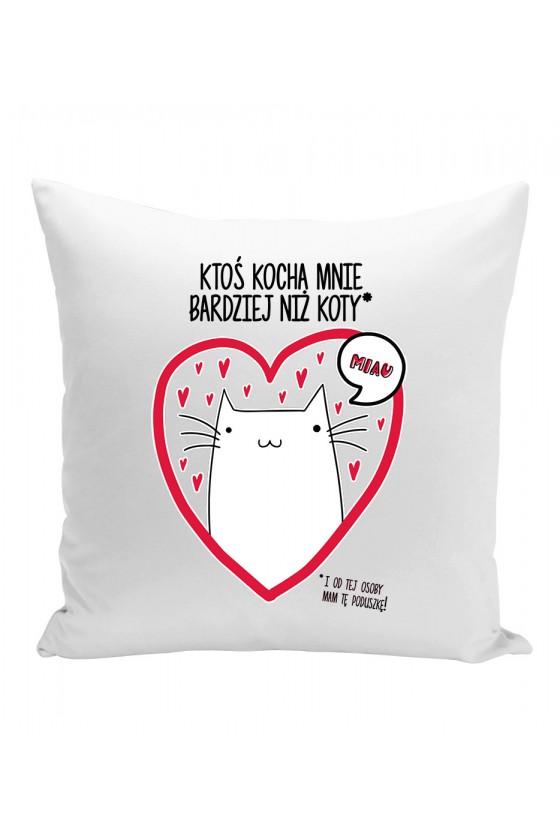 Poduszka Ktoś Mnie Kocha Bardziej Niż Koty