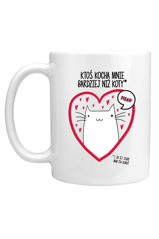 Kubek Ktoś Mnie Kocha Bardziej Niż Koty 2