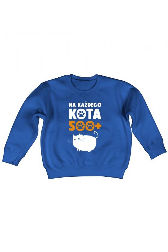 Bluza Dziecięca Bez Kaptura Na Każdego Kota 500+